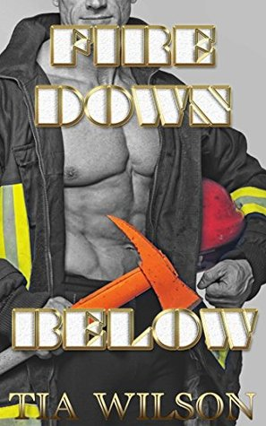 Fire Down Below Tia Wilson