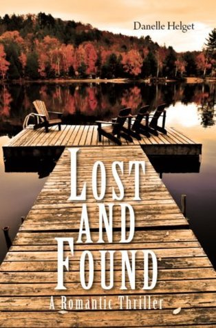 Lost and Found: A Romantic Thriller  by  Danelle Helget