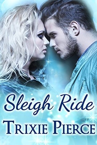 Sleigh Ride (Holiday Ride Trilogy Book 2)  by  Trixie Pierce