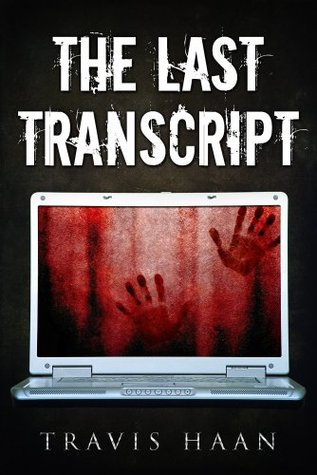 The Last Transcript  by  Travis Haan