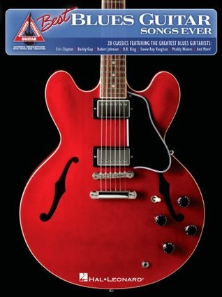 The Best Blues Guitar Songs Ever Songbook Hal Leonard Publishing Company
