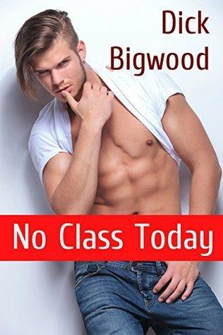 No Class Today Dick Bigwood