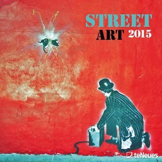 2015 Street Art Wall Calendar  by  Various