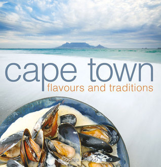 Cape Town Flavours and Traditions Sophia Lindop