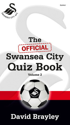 The Official Swansea City Quiz Book: Volume 2  by  David Brayley