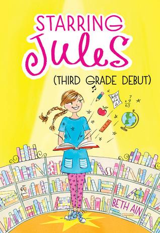 Starring Jules: Third Grade Debut (Starring Jules #4) Beth Ain