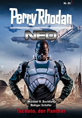 Perry Rhodan Neo 89: Tschato, der Panther  by  Michael H. Buchholz