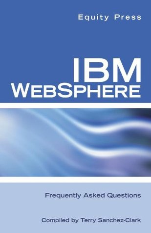 IBM WebSphere Interview Questions: Unofficial IBM Websphere Application  by  Terry Sanchez-Clark