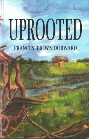 Uprooted Frances Brown Dorward