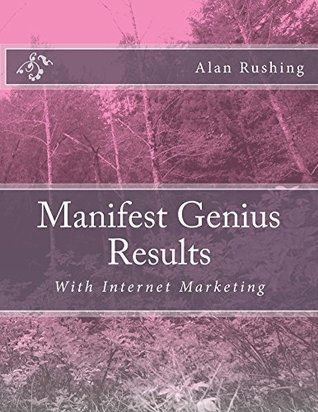 Manifest Genius Results  by  Alan Rushing