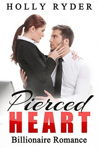 Pierced Heart: Billionaire Romance Holly Ryder