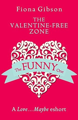 The Valentine-Free Zone: A Love...Maybe Valentine eShort  by  Fiona Gibson
