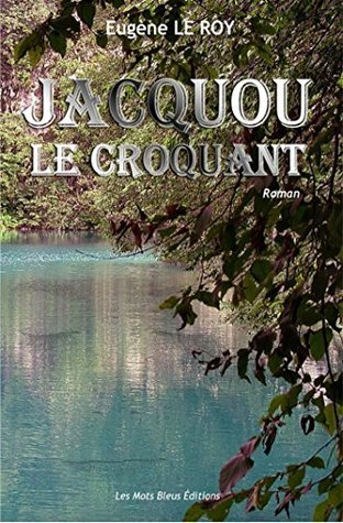 Jacquou le croquant-version offerte  by  Eugène Le Roy