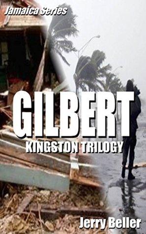 Gilbert: Kingston Trilogy, book 1 (Jamaica Series) Jerry Beller