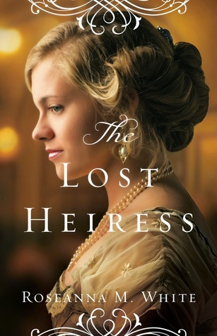 The Lost Heiress (Ladies of the Manor, #1) Roseanna M. White