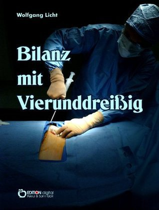 Bilanz mit Vierunddreißig oder Die Ehe der Claudia M. Wolfgang Licht
