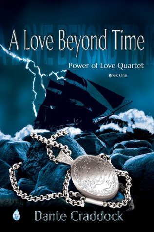 A Love Beyond Time (Power of Love Quartet Book 1)  by  Dante Craddock