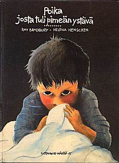 Poika josta tuli pimeän ystävä  by  Ray Bradbury