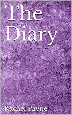 The Diary  by  Rachel Payne