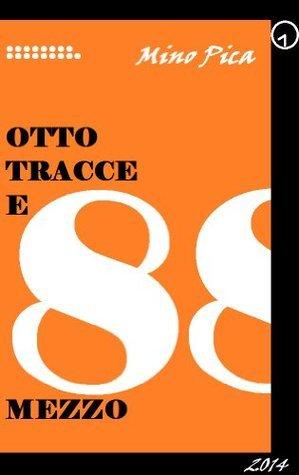 OTTO TRACCE E MEZZO  by  Mino Pica