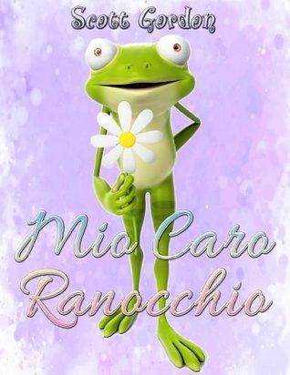 Mio Caro Ranocchio  by  Scott Gordon