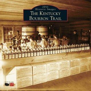 Kentucky Bourbon Trail 2011 Calendar  by  Berkeley Scott