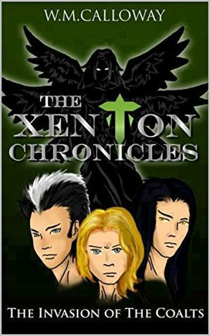 The Xenton Chronicles: The Invasion of the Coalts (The Xenton Chronicles Book 2)  by  W. M. Calloway