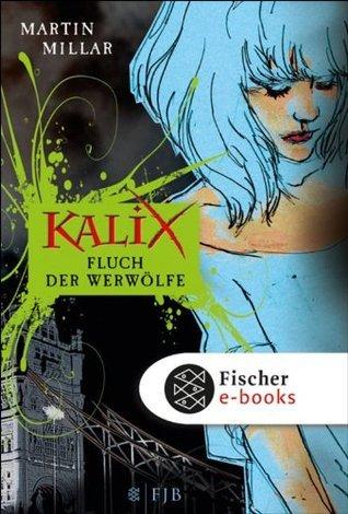 Kalix. Fluch der Werwölfe  by  Martin Millar