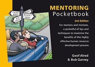 Mentoring Pocketbook: 3rd Edition (Management Pocketbooks)  by  Geof Alred