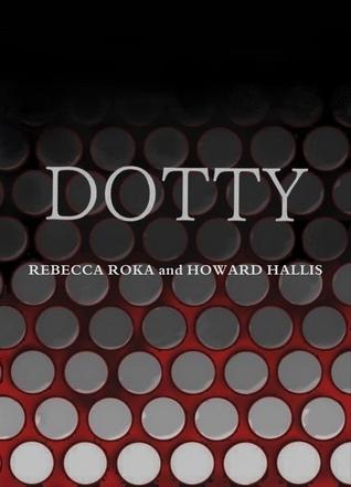Dotty  by  Rebecca Roka