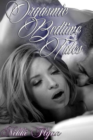 Orgasmic Bedtime Tales  by  Nikki Flynn