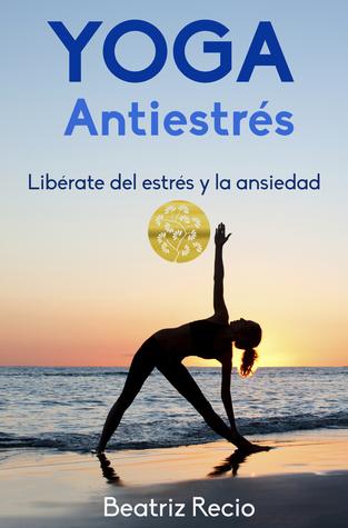 Yoga Antiestrés Beatriz Recio