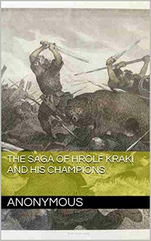 The Saga of Hrolf Kraki and his Champions (Viking Legendary Sagas Book 6)  by  Anonymous