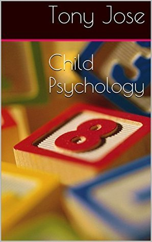 Child Psychology: Its better to light one candle than curse the darkness  by  Ann Thomas