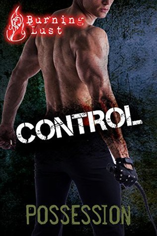 Possession (BDSM, MMF, Alpha Male) (Control Book 1)  by  Burning Lust