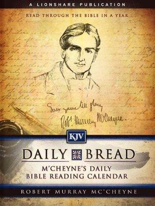 Daily Bread: McCheynes Reading Calendar  by  Robert MCheyne