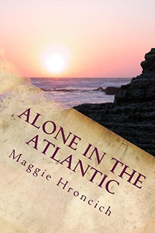 Alone in the Atlantic (Bad Luck Books Book 1) Maggie Hroncich