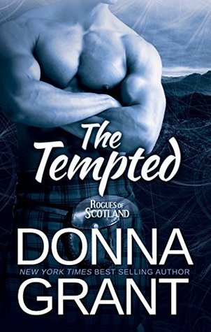 The Tempted (Rogues of Scotland 3)  by  Donna Grant