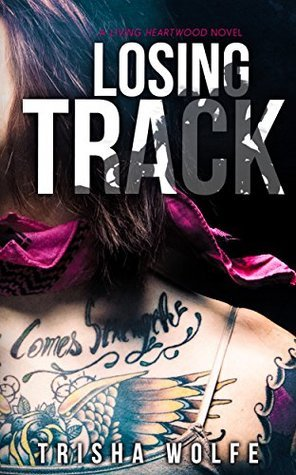 Losing Track: A Living Heartwood Novel Trisha Wolfe