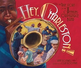 Hey, Charleston!: The True Story of the Jenkins Orphanage Band (Carolrhoda Picture Books)  by  Anne F. Rockwell