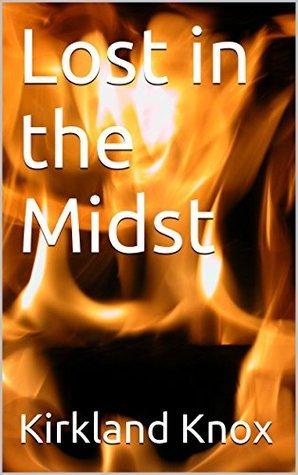 Lost in the Midst Kirkland Knox