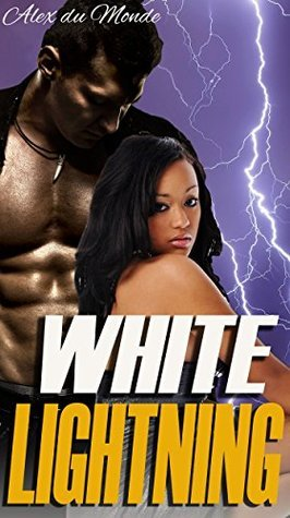 White Lightning (BWWM Interracial Paranormal Rock Star Erotica)  by  Alex du Monde