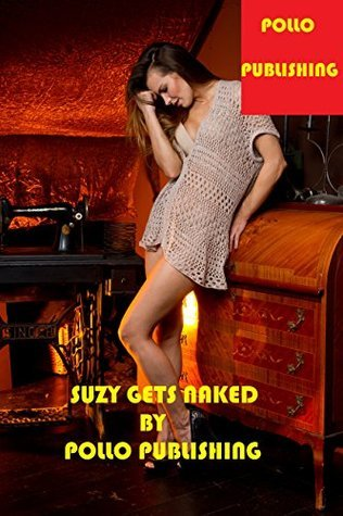 SUZY GETS NAKED (SWEDISH EDITION): A GORGEOUS GIRL DOES A STRIPTEASE AND GETS COMPLETELY NAKED (GET NAKED Book 18) Gabriel Garcia