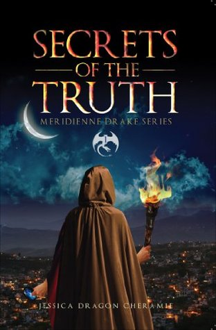Secrets of the Truth (Meridienne Drake Series)  by  Jessica Dragon Cheramie