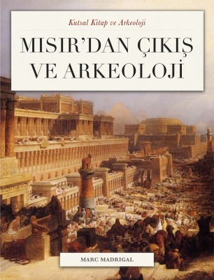 Mısırdan Çıkış ve Arkeoloji  by  Marc Madrigal