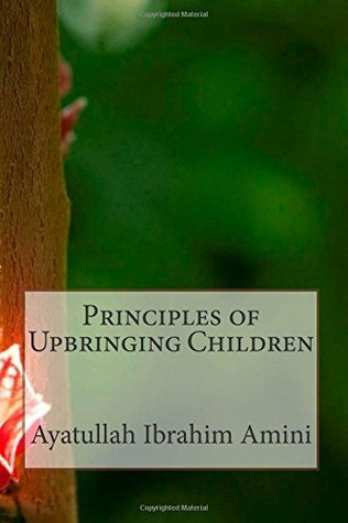Principles of Upbringing Children Ibrahim Amini