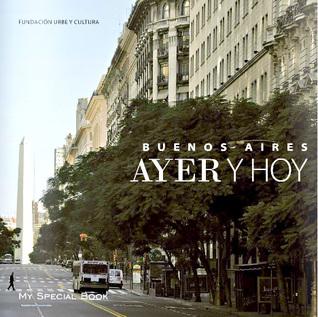 Buenos Aires Ayer y Hoy Fundacion Urbe y Cultura