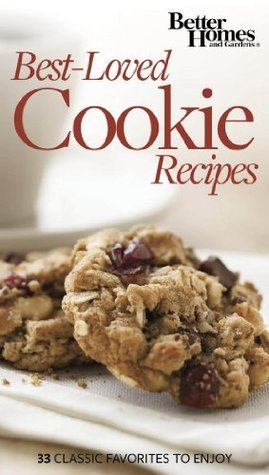 33 Best-Loved Cookie Recipes  by  Better Homes and Gardens