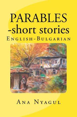 PARABLES - short stories English Bulgarian Ana Nyagul