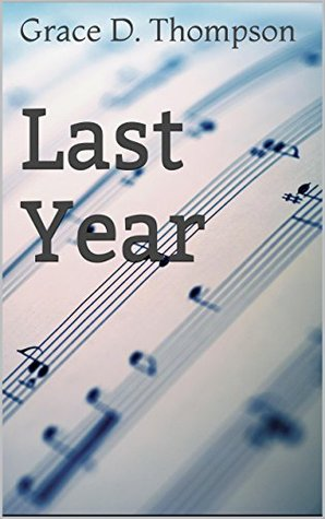 Last Year (Fragments Book 1)  by  Grace D. Thompson